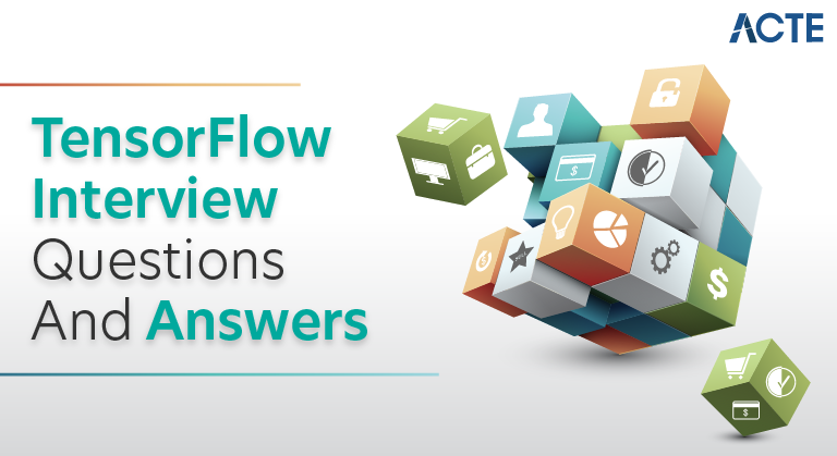 TensorFlow Interview Questions and Answers
