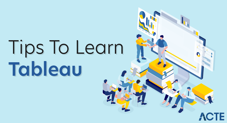 Tips To Learn Tableau A Step By Step Guide